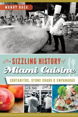 The Sizzling History of Miami Cuisine: Cortaditos, Stone Crabs and Empanadas