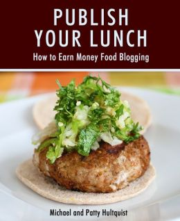 Publish Your Lunch: How to Earn Money Food Blogging