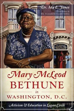 Mary McLeod Bethune in Washington, D.C. : Activism and Education in Logan Circle