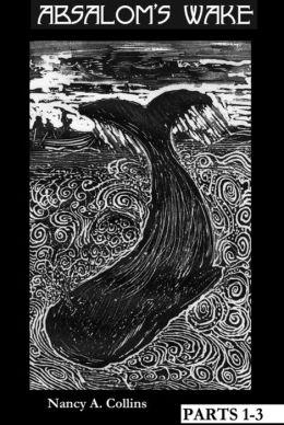 Absalom's Wake-Part 1-3