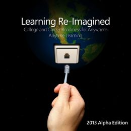 Learning Re-Imagined Alpha Edition 2013