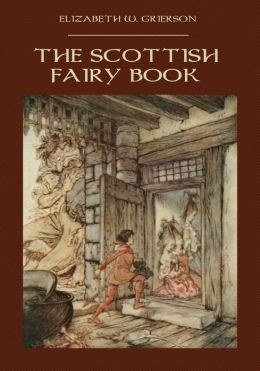 The Scottish Fairy Book (Illustrated)