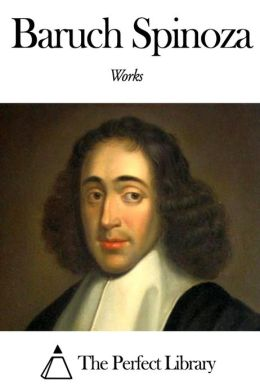 Works of Baruch Spinoza
