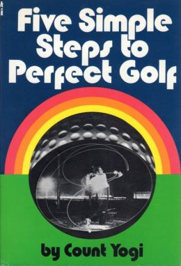 Five Simple Steps to Perfect Golf