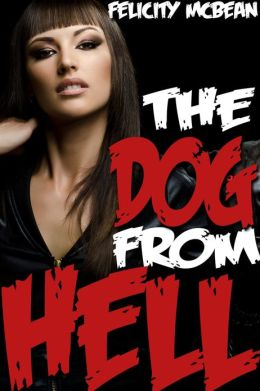 The Dog from Hell (Rough Cerberus Breeding Erotica)