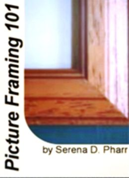 Picture Framing 101: A Quick Reference To Water Colors, Oil Paintings, Victorian Frames and History and Qualities Of Good Picture Framing
