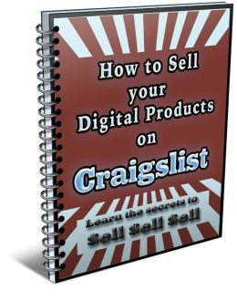 How To Sell Your Digital Products On Craigslist - Learn The Secrets To Sell Sell Sell!