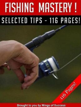 Fishing Mastery - How To Plan And Budget The Fishing Trip Of Your Dreams..