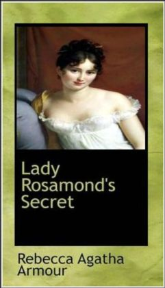 LADY ROSAMOND'S SECRET: A Romance of Fredericton