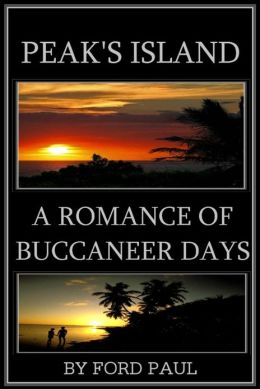 PEAK'S ISLAND - A ROMANCE OF BUCCANEER DAYS