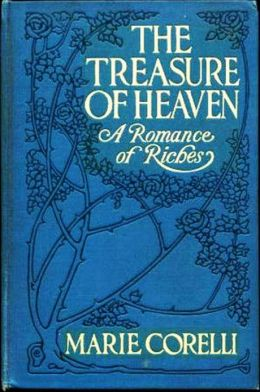 The Treasure Of Heaven - A Romance Of Riches