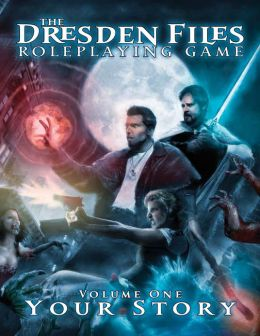 Dresden Files Role-Playing Game: Vol.1: Your Story