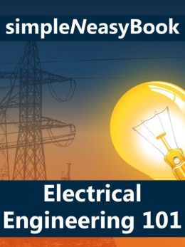Electrical Engineering 101- simpleNeasyBook by WAGmob