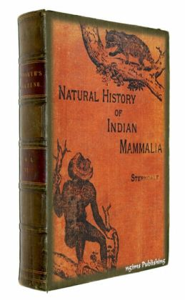 Natural History of the Mammalia of India and Ceylon (Illustrated + Active TOC)