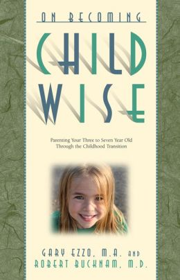 On Becoming Childwise: Parenting Your Child from Three to Seven Years