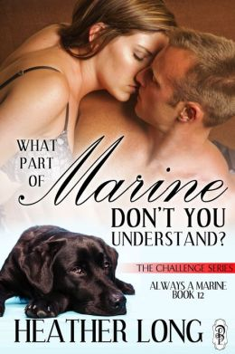 What Part of Marine Don't You Understand?