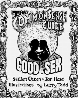 The Common Sense Guide to Good Sex