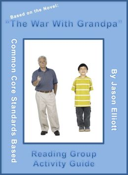 The War With Grandpa Reading Group Activity Guide