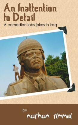 An Inattention to Detail: A Comedian Lobs Jokes in Iraq