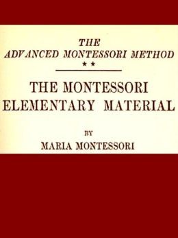 Montessori Elementary Materials: The Advanced Montessori Method