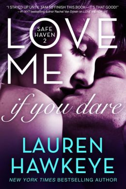 Love Me If You Dare (New Adult/ Bad Boy Contemporary Romance)