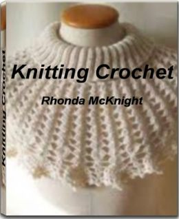 Knitting Crochet: A Practical Guide to Knitting Techniques, Knitting Crochet, Knitting Supplies, Crochet Thread and More