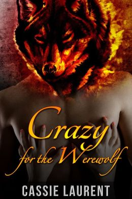 Crazy for the Werewolf (Paranormal BBW Erotic Romance, Alpha Wolf)