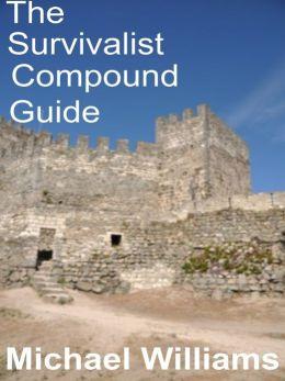 The Survivalist Compound Guide
