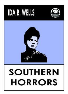 Ida B. Wells' Southern Horrors