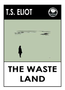 critical appreciation of eliot s wasteland Free waste land papers, essays, and ts eliot has a profound appreciation for the use of myth as a point a new understanding the waste land, eliot's first.