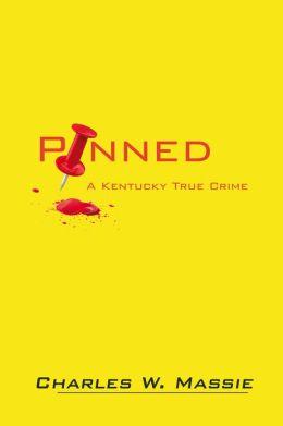 Pinned: A Kentucky True Crime
