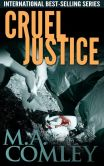 Book Cover Image. Title: Cruel Justice (Justice series, #1), Author: M A Comley