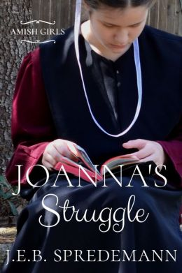Joanna's Struggle (Amish Girls Series - Book 1)
