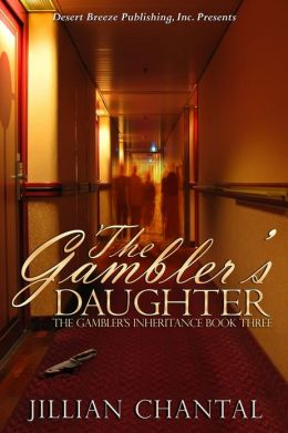 Gambler's Inheritance Book Three: The Gambler's Daughter