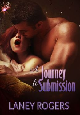 A Journey to Submission (BDSM Erotic Romance) by Laney Rogers