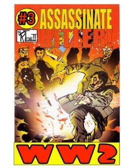World War 2 Assassinate Hitler Volume 3