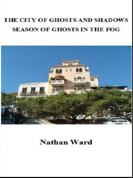 The City of Ghosts and Shadows - Season of Ghosts in the Fog