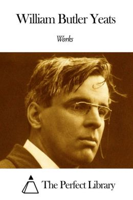 Works of William Butler Yeats