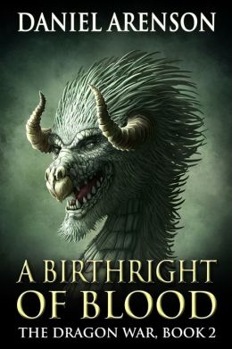 A Birthright of Blood (The Dragon War, Book 2)