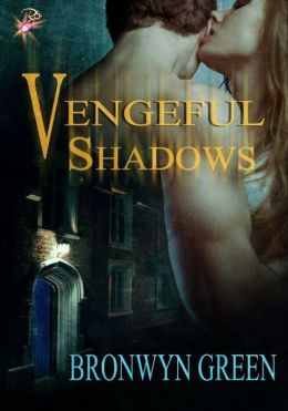 Vengeful Shadows by Bronwyn Green