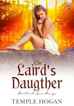 The Laird's Daughter (Scottish Love Songs, Book Three) by Temple Hogan