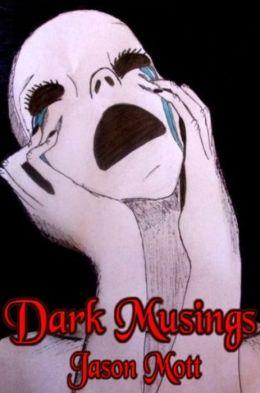 Dark Musings, Volume 1