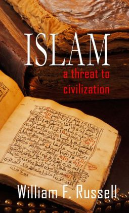 Islam: A Threat to Civilization