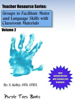Groups to Facilitate Motor, Sensory and Language Skills 2 (Teachers Resource Series, #2)