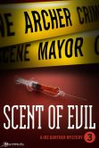 Book Cover Image. Title: Scent of Evil (Joe Gunther Series #3), Author: Archer Mayor