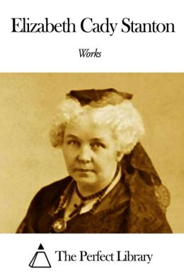 Works of Elizabeth Cady Stanton