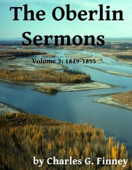 The Oberlin Sermons - Volume 3: 1849-1855