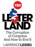 Book Cover Image. Title: Lesterland:  The Corruption of Congress and How to End It, Author: Lawrence Lessig