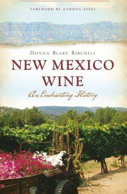 New Mexico Wine: An Enchanting History