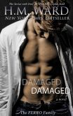 Book Cover Image. Title: Damaged, Author: H.M.  Ward